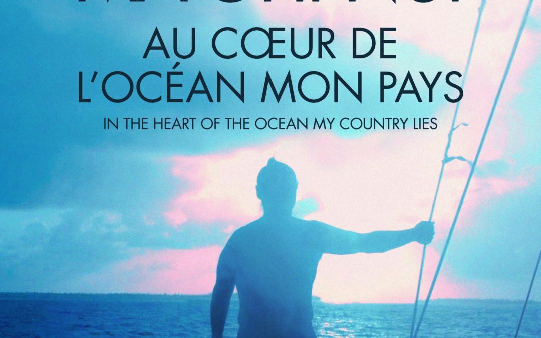 Sortie en salle pour Ma'Ohi Nui, au coeur de l'océan mon pays !